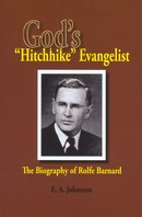 "God's ""Hitchhike"" Evangelist: The Biography of Rolfe Barnard"