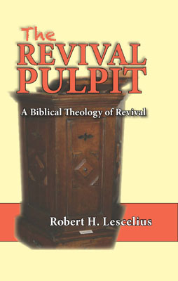 The Revival Pulpit: A Biblical Theology of Revival