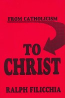 From Catholicism to Christ