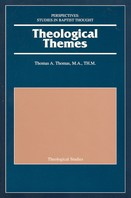 Theological Themes: Studies in Baptist Thought